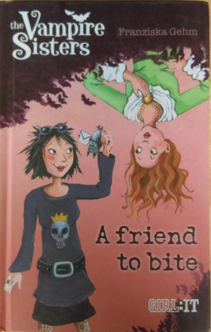 A Friend To Bite - The Vampire Sisters