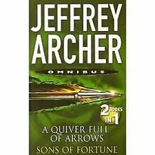 A Quiver Full of Arrows and Sons of Fortune - Jeffrey Archer