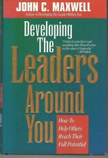 Developing the Leaders Around You John C Maxwell