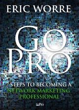 Go Pro - 7 Steps to becoming a Network Matrketing Professional