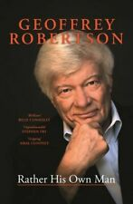 Rather His Own Man - Geoffrey Robertson