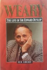 Weary - The Life of Sir Edward Dunlop